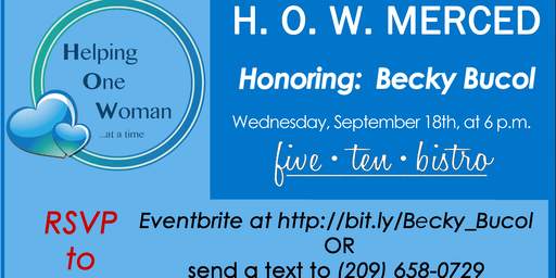 H.O.W. Merced Dinner Honoring: Becky Bucol