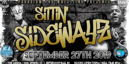 Paradigm Pro Wrestling - Sittin Sidewayz