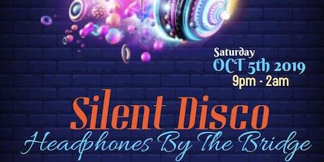 SILENT DISCO (Headphones By The Bridge) tickets