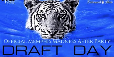 Draft Day (The Official Memphis Madness After Party)
