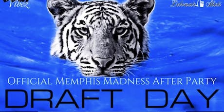 Draft Day (The Official Memphis Madness After Party) tickets