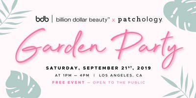 Garden Party with Billion Dollar Beauty x Patchology