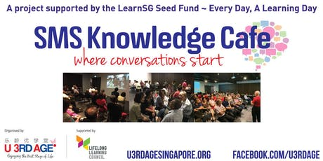 SMS (Seniors-Meet-Seniors) Knowledge Cafe #80 tickets
