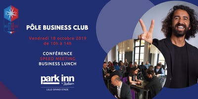 Pôle Business Club LILLE le vendredi 18 octobre 2019!