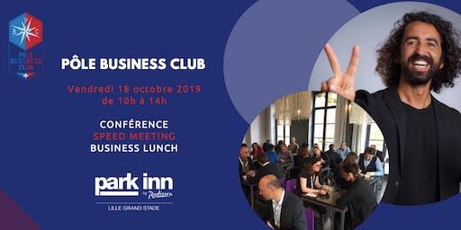 Pôle Business Club LILLE le vendredi 18 octobre 2019!