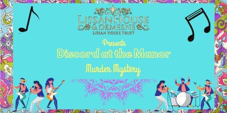 Discord at the Manor Lissan House Murder Mystery tickets