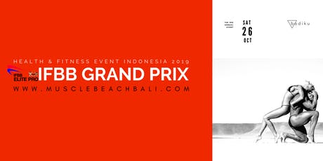 IFBB GRAND PRIX 'MUSCLE BEACH BALI 2019 tickets