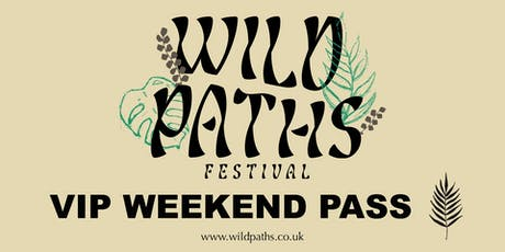 VIP Weekend Pass - All Wild Paths Events - Free Drinks & Fast Track Access tickets