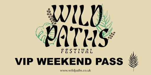 VIP Weekend Pass - All Wild Paths Events - Free Drinks & Fast Track Access
