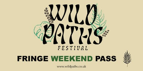 Fringe Weekend Pass - Wild Paths Festival tickets