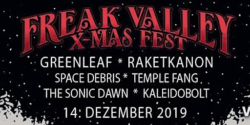 Freak Valley XMas Fest [Schüler/Student-Innen] - Greenleaf [sw]+ Raketkanon [be] + Space Debris [de]+Temple Fang [nl]+The Sonic Dawn [us]+KALEIDOBOLT