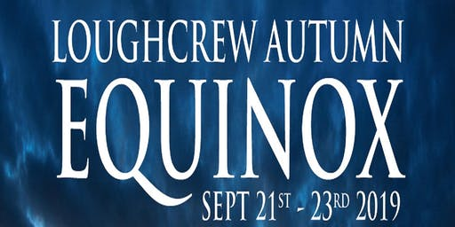 Loughcrew Equinox Events - Autumn 2019