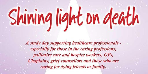 Shining Light on Death - A study day supporting Healthcare Professionals