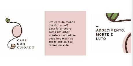 CAFÉ COM CUIDADO//cuidar, cuidar-se, ser cuidado ingressos