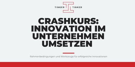 Crashkurs: Innovation im Unternehmen umsetzen (OS) Tickets