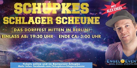 Schupkes Schlager Scheune (Oktoberfest) mit Alex Engel live Tickets