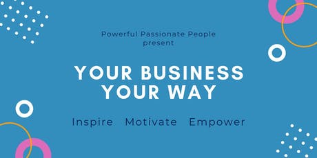 Your Business, Your Way tickets