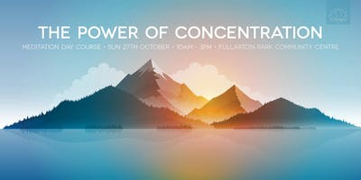 The Power of Concentration | 27 October | Fullarton