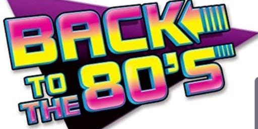 Back To The 80's Party Fundraiser