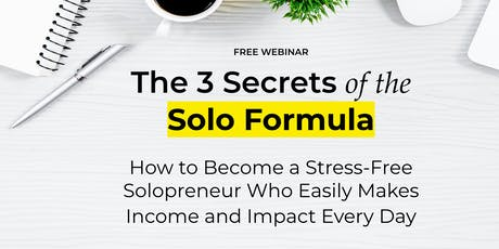 FREE Live Webinar: The 3 Secrets of the Solo Formula  tickets
