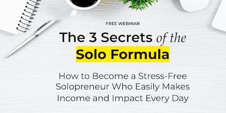 FREE Live Webinar: The 3 Secrets of the Solo Formula  tickets
