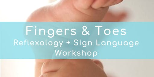 FINGERS & TOES: Baby Reflexology & Sign Language Part 2 (Oct. 23, 12pm)