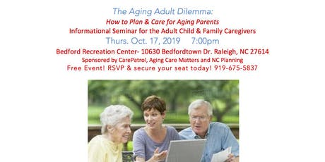The Aging Adult Dilemma Seminar-Planning & Caring for Aging Parents tickets