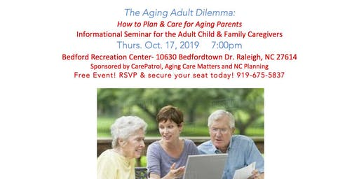 The Aging Adult Dilemma Seminar-Planning & Caring for Aging Parents