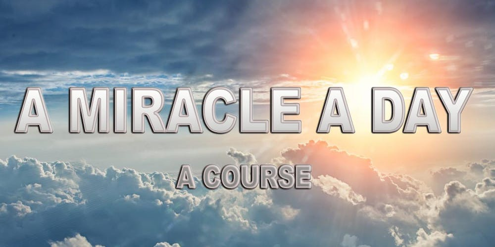 A-MIRACLE-DAY – A COURSE: ACHIEVE HEALTH, HAPPINESS, PEACE, LOVE & SUCCESS!