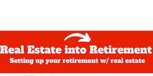 Real Estate Into Retirement