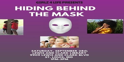 Hiding Behind the Mask *Girl Self Esteem and Self Worth Workshop*
