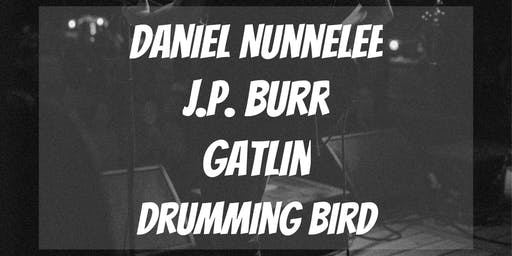Daniel Nunnelee / J.P. Burr / Gatlin / Drumming Bird