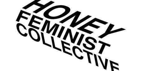 Honey Feminist Collective London - Second Meet Up! tickets