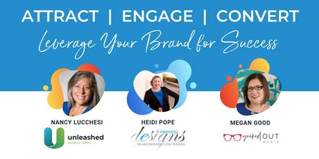 Attract, Engage, Convert | Leverage Your Brand For Success Webinar tickets