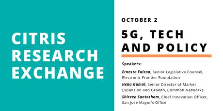 CITRIS Research Exchange - 5G, Tech and Policy Leaders tickets