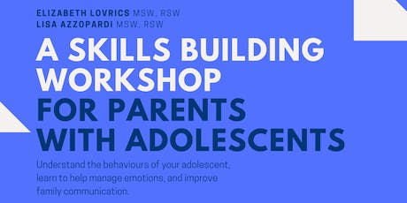 A Skills Building Workshop for Parents with Adolescents tickets