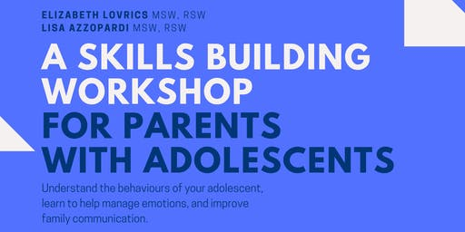 A Skills Building Workshop for Parents with Adolescents