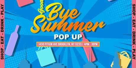 GOODBYE SUMMER POP UP tickets