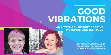 Good Vibrations | An Afternoon of Body Positive Movement and Self-Love tickets