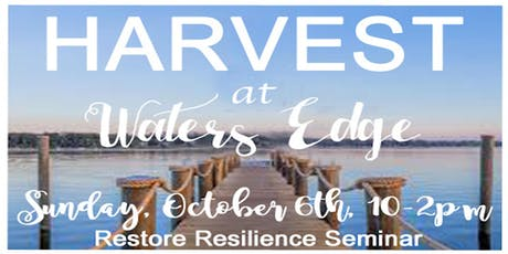 Harvest Community Church at Water's Edge : Restore Resilience tickets