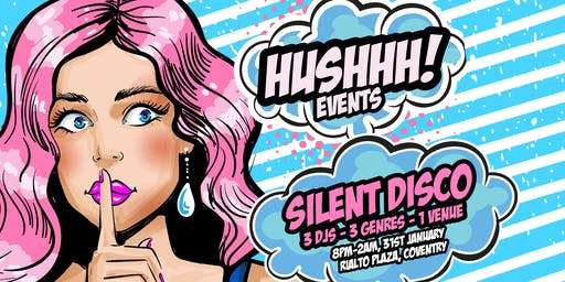 Hushhh! Silent Disco - Coventry