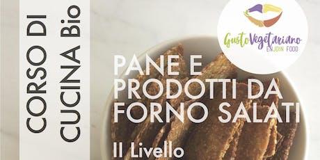 Corso di cucina naturale con degustazione-Prodotti da forno II Livello biglietti