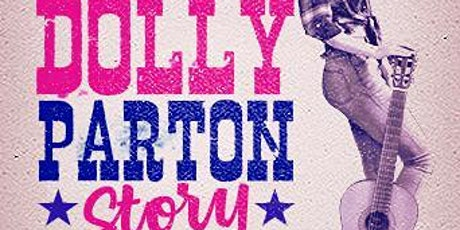 THE DOLLY PARTON STORY - UNRESERVED SEATING tickets