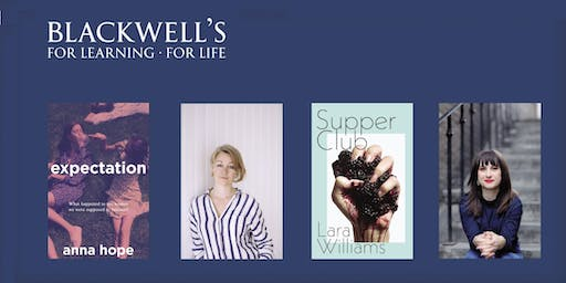 An evening with Anna Hope (Expectation) and Lara Williams (Supper Club)