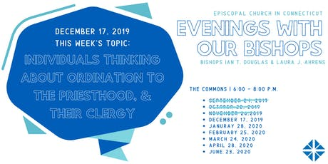 """Evening With Our Bishops"" - Individuals Thinking about Ordination tickets"