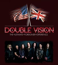 DOUBLE VISION …The Ultimate Foreigner Experience tickets