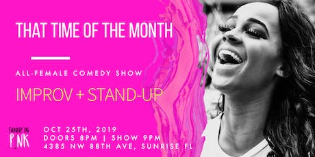 That Time of The Month Comedy Show! Ft Lauderdale Free tickets
