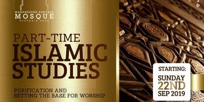 Purification and Setting the Base for Worship | 10-Week Course | PART-TIME ISLAMIC STUDIES
