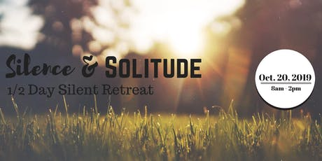 Silence & Solitude: Half-Day Silent Retreat tickets