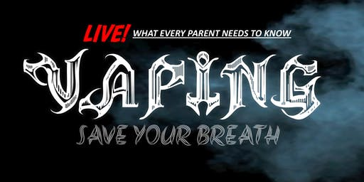 Save Your Breath: Vaping Alert - NVOT